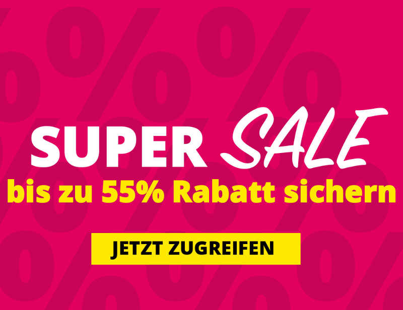 SUPER-SALE MIT BIS ZU 55% RABATT
