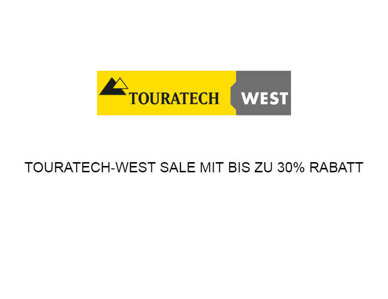 TOURATECH-WEST SALE MIT BIS ZU 30% RABATT