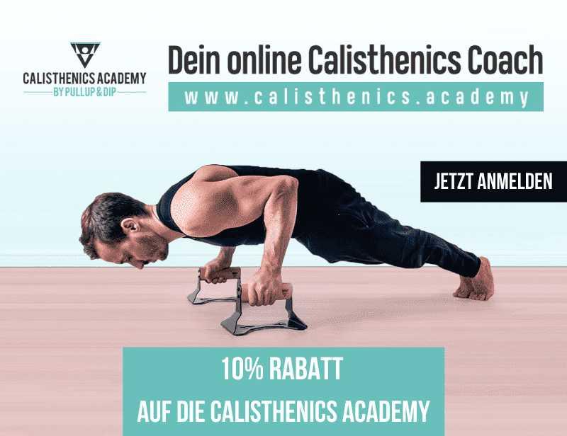 10% RABATT AUF DIE CALISTHENICS ACADEMY